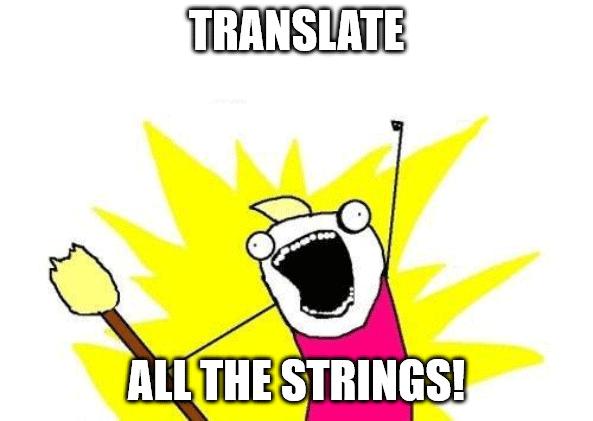 """""""Translate all the strings!"""" Meme"""